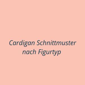 Cardigan Schnittmuster
